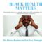 Black Health Matters – Six Stress Busters to Get You Through It
